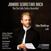 JOHANN SEBASTIAN BACH - The Cello Suites Revisited