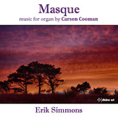 CARSON COOMAN - Masque - Music for Organ