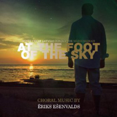 Eriks Esenvalds - At The Foot Of The Sky