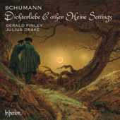 Robert Schumann - Dichterliebe & Other Heine Settings