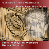 MIECZYSLAW WEINBERG - Russian Piano Music Vol. 9 - Murray McLachlan (Piano)